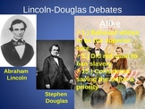 Causes of the Civil War: Lincoln v. Douglas Debates Power Point