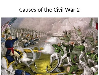 Causes of the Civil War Part Two