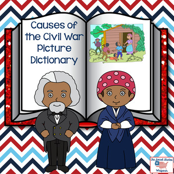Causes of the Civil War Picture Dictionary