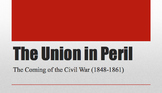 Causes of the Civil War PPT - Union in Peril - APUSH New F