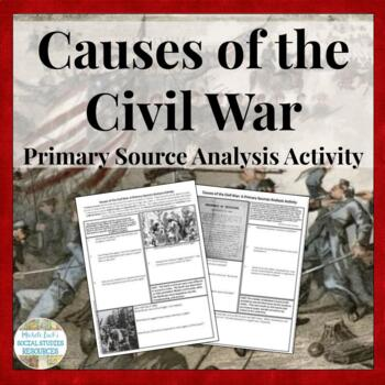 Causes of the Civil War Primary Source Analysis Handout CCSS Aligned!