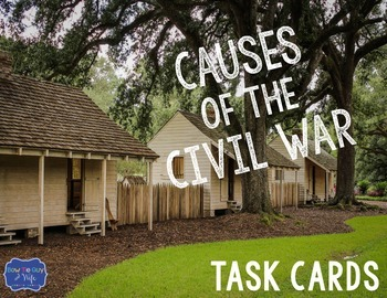 Causes of the Civil War Task Cards