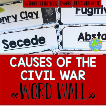 Causes of the Civil War Word Wall without definitions - Black and White