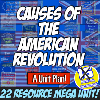 Revolutionary War Causes: A MEGA Unit! 22 Engaging Resources on the Revolution!