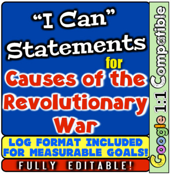 "Revolutionary War Causes: ""I Can"" Statements & Learning Goals for Revolution!"