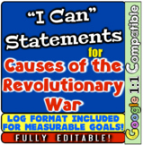 """Revolutionary War Causes: """"I Can"""" Statements & Learning Goals for Revolution!"""