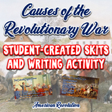 Causes of the Revolutionary War Skits - Student Led Active Notes & Writing
