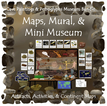 Cave Paintings and Petroglyphs:  Museum Bundle