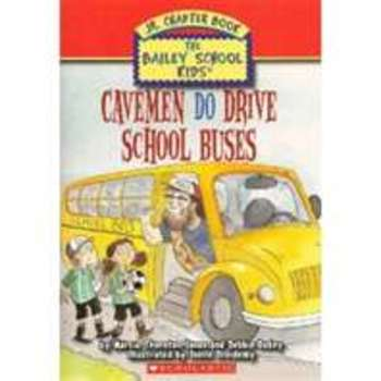 Cavemen Do Drive School Buses