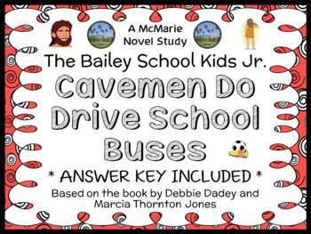 Cavemen Do Drive School Buses (The Bailey School Kids Jr.) Novel Study (20 pgs)