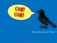 Caw for /k/!