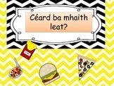 Céard ba mhaith leat?