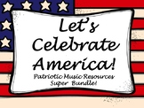 Celebrate America!  Patriotic Music Super Bundle! Memorial Day, Remote Learning