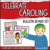 Celebrate Caroling!  Bulletin Board Kit for Christmas Carols and Holiday Songs