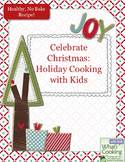 Celebrate Christmas: Holiday Cooking with Kids