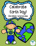 Celebrate Earth Day! Christian Worldview