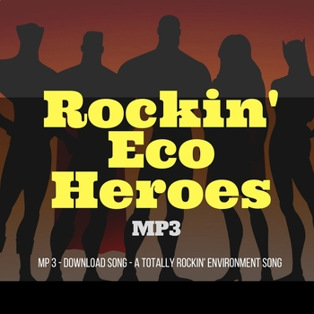 Celebrate Earth Day with an - MP3- SONG - Rockin' Eco Heroes