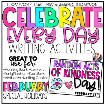 Celebrate Every Day Writing Activities | February