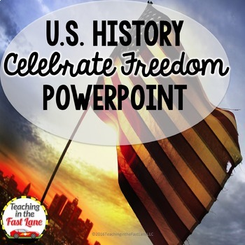 Celebrate Freedom PowerPoint (U.S. History)