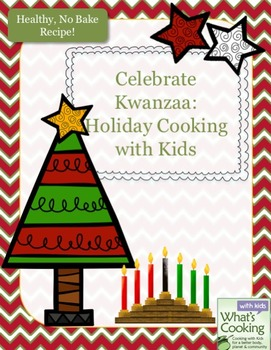 Celebrate Kwanzaa:  Holiday Cooking with Kids