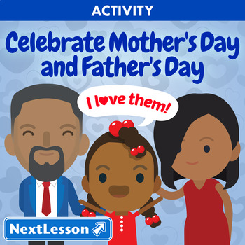 Celebrate Mother's Day and Father's Day