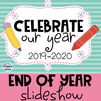 Celebrate Our Year: End of Year Slideshow