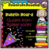 Celebrate Reading!  Bulletin Board with Quotes from Childr