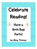 Celebrate Reading! Have a Book Bag Party!