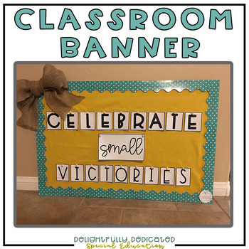 """""""Celebrate Small Victories"""" Classroom Banner"""