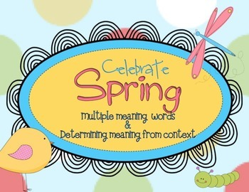 Celebrate Spring Multiple Meaning Words-Meaning from Context