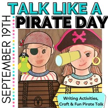 "Pirates Celebrate ""Talk Like a Pirate Day"" Writing and Craftivity"