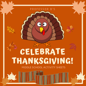 Celebrate Thanksgiving! Middle School Activity Sheets