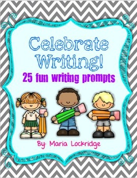 Celebrate Writing- 25 Fun Writing Prompts to Promote Creative Writing