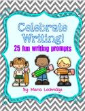 Celebrate Writing- 25 Fun Writing Prompts to Promote Creat