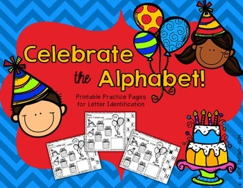 Celebrate the Alphabet - Printable Practice Pages for Letter Identification