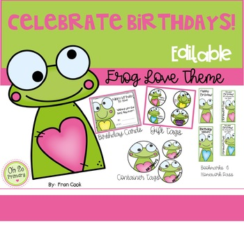 "Celebrating Birthdays! ""Frog"" Theme...Cards, Tags, Bookmarks, Homework Pass"