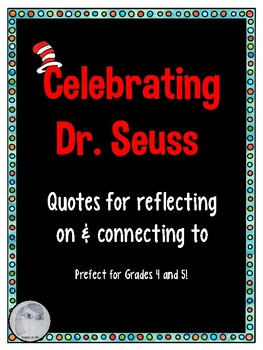 Celebrating Dr. Seuss- Quotes for Reflecting on and Connecting to