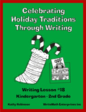 Christmas Traditions Writing Workshops - Writing Lesson #18 (K - 2nd Grade)