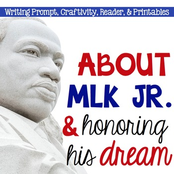 Martin Luther King Jr: Celebrating His Dream {Craftivity, Mini-Book, Printables}
