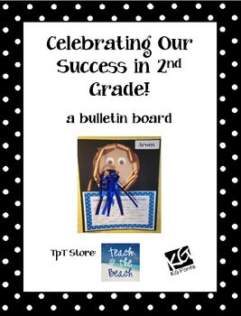 Celebrating Our Success in 2nd Grade - Bulletin Board