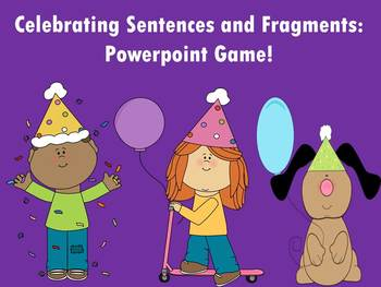 Celebrating Sentences and Fragments - PowerPoint Game