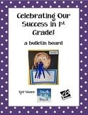 Celebrating our Success in 1st Grade - A Bulletin Board