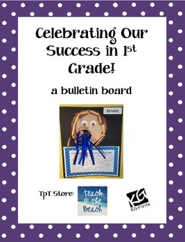 Celebrating our Success in 1st Grade - A Bulletin Board