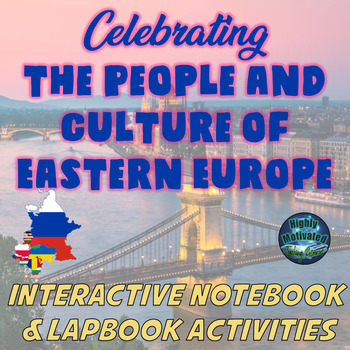 Celebrating the People and Culture of Eastern Europe Interactive Notebook
