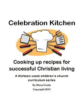 Celebration Kitchen: Cooking up recipes for successful Christian living