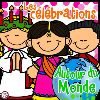 Celebrations Around the World FRENCH