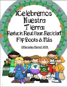 ¡Celebremos Nuestra Tierra:  Reducir, Reutilizar, Reciclar! Flip Books & Más