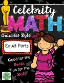 Celebrity Math: Equal Parts (Fractions)