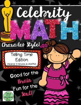 Celebrity Math: Telling Time to 5 Minutes and AM/PM