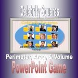 Celebrity Squares, Area, Perimeter & Volume Review Game